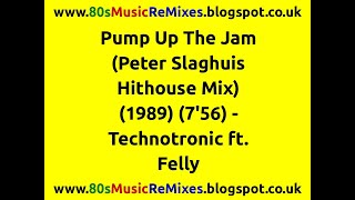 Pump Up The Jam (Peter Slaghuis Hithouse Mix) - Technotronic ft. Felly | 80s Club Mixes | 80s Club