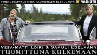 Vesa-Matti Loiri ja Samuli Edelmann - Tuomittuna kulkemaan