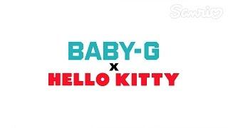 BABY-G X HELLO KITTY【60秒バージョン】