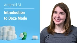 Android Marshmallow 6.0: Introduction to Doze Mode
