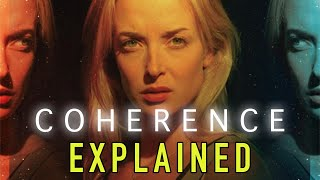 COHERENCE (2013) Explained