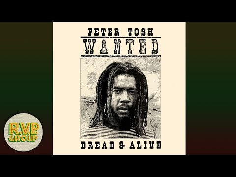 PETER TOSH – WANTED DREAD AND ALIVE [1981 FULL ALBUM]