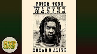 Download PETER TOSH – WANTED DREAD AND ALIVE [1981 FULL ALBUM] MP3 song and Music Video