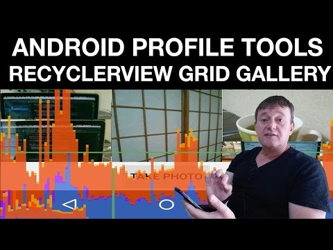 Android performance profiling - Part one profiling the recyclerview grid gallery