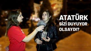 Atatürk Sizi Duyuyor Olsaydı ? | 10 Kasım Özel #4