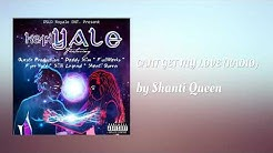 CANT GET MY LOVE (RADIO) ft Queste Production - Shanti Queen