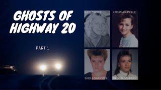Ghosts of Highway 20 - Part 1