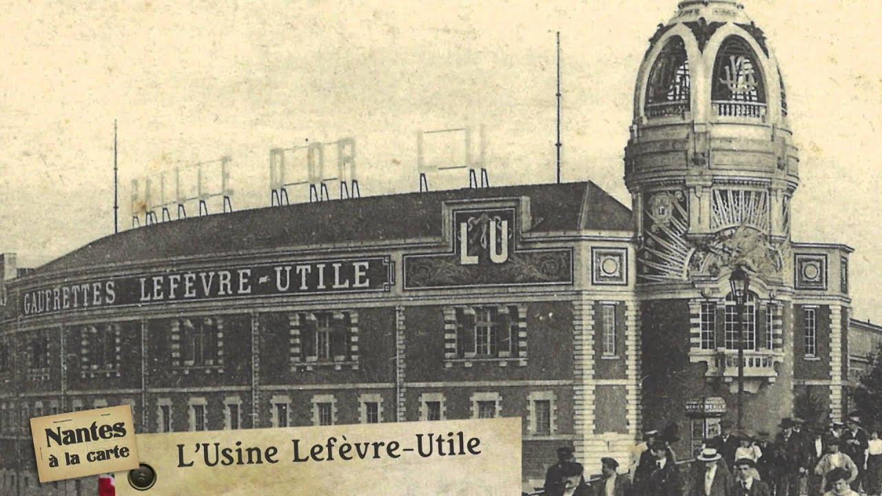 Nantes à la carte : L'Usine Lefèvre-Utile - YouTube