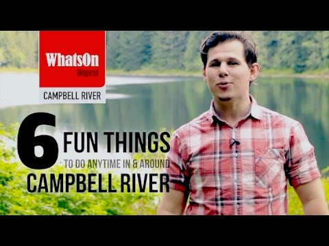 Campbell River Activities | 6 fun things to do in and around town, 2016 (part 1)