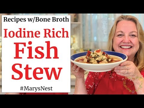 How To Make Iodine Rich Fish Stew For Good Thyroid Health