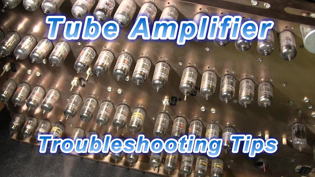 tube amplifier troubleshooting tips youtube rh youtube com tube amplifier troubleshooting guide Guitar Tube Amps