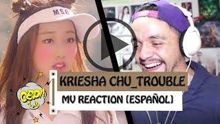 《 Kriesha Chu 「Trouble 」 MV Reaction》[Español] - Otro Estúpido Programa R #57
