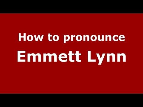 How to pronounce Emmett Lynn American EnglishUS   PronounceNames.com