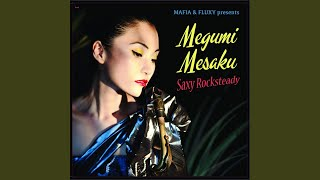 Provided to YouTube by Believe SAS Megumi Special · Megumi Mesaku Saxy Rocksteady ℗ Mafflux Songs Released on: 2019-05-20 Composer: Cecil ...