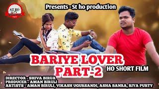 BARIYE LOVER PART -2 !! HO SHORT FILM !! NEW HO VIDEO 2021