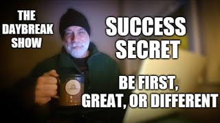 Success secret: Be first, great, or different