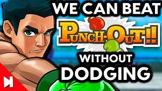 We Can Beat Punch Out!! Wii Without Dodging - No Dodge Challenge