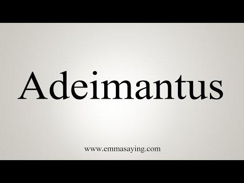 How To Pronounce Adeimantus
