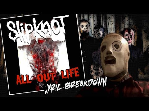 Song Meanings - Slipknot: All Out Life (Lyrics Breakdown/Interpretation)