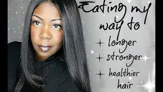 Eating my way to LONGER, STRONGER, HEALTHIER HAIR through diet!