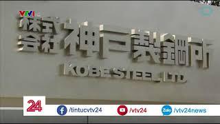 CEO Tập đoàn Kobe Steel Ltd từ chức vì bê bối chất lượng sản phẩm - Tin Tức VTV24