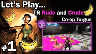 "[TRLE] Tomb Raider Rude and Crude - Co-Op Torgus [1/2] - ""Banany, biedronki i tampon"" 18+"
