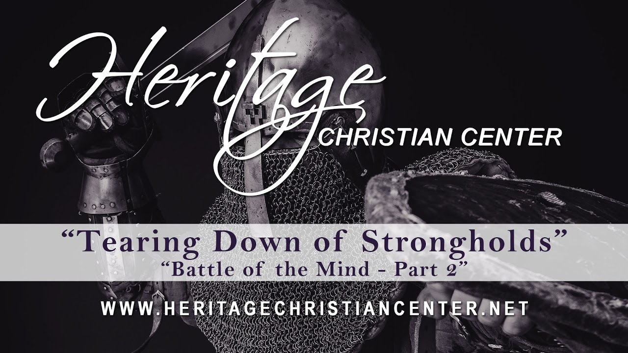 Tearing Down Strongholds (Battle of the Mind part 2)