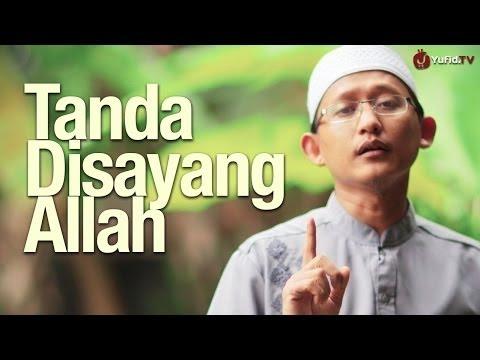 Ceramah Singkat: Tanda Disayang Allah - Ustadz Badrusalam, Lc. - Yufid.TV