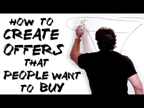 How To Create Offers That People Want To Buy