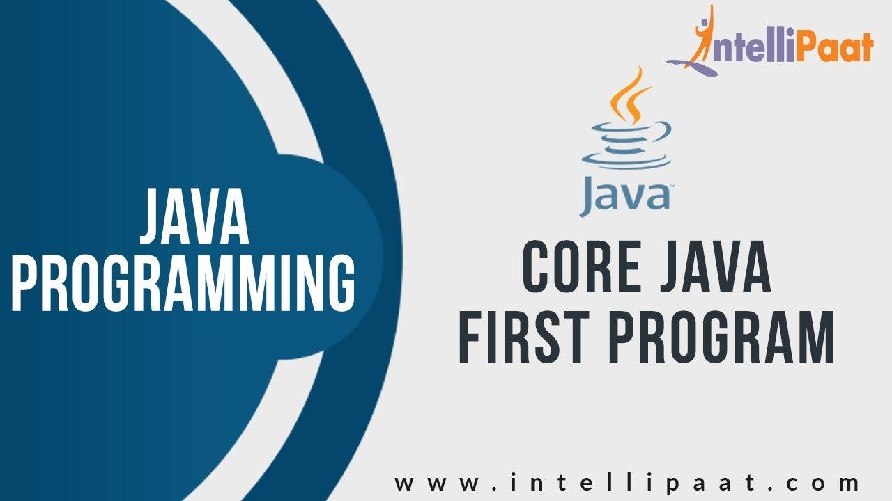 Core Java First Program Java Certification Java Tutorials