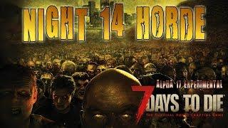NIGHT 14 HORDE | 7 Days To Die Alpha 17 PC Livestream (1080p 60fps)