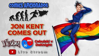 LIVE! Jon Kent Coming Out Official, Cebulski Hot Water, Venom Creator & More