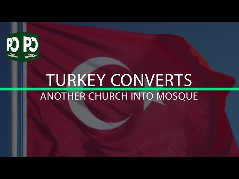 Breaking News: Turkey Converts Another Church Into Mosque | Pakistan Observer