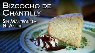 Bizcocho de Chantilly Sin Mantequilla Ni Aceite Muy Ligero
