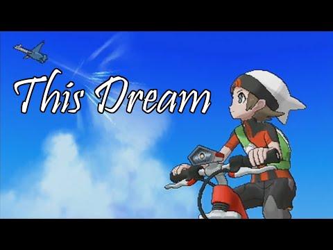 This Dream - Pokémon Omega Ruby & Alpha Sapphire