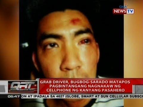 QRT: Grab driver, bugbogsarado matapos pagbintangang nagnakaw ng cellphone ng kanyang pasahero