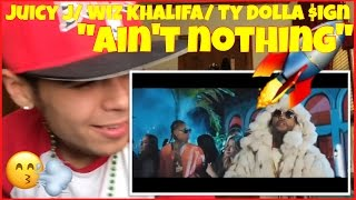 Video Juicy J - Ain't Nothing Ft. Wiz Khalifa/ Ty Dolla $ign | Reaction Therapy download MP3, 3GP, MP4, WEBM, AVI, FLV Oktober 2018