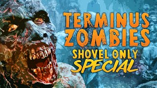 SHOVEL ONLY ZOMBIES - TERMINUS