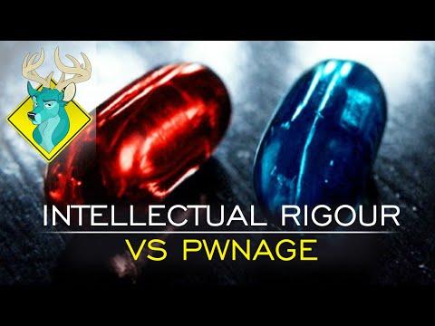 TL;DR - Intellectual Rigour VS Pwnage