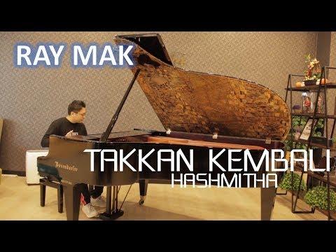 Hashmitha - Takkan Kembali Piano By Ray Mak