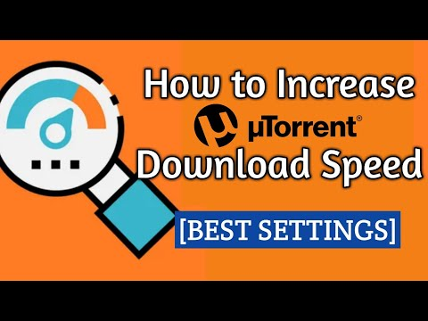 How To Make UTorrent Download Faster By 10X | Best Settings