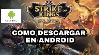 TUTORIAL DE DESCARGA ANDROID STRIKE OF KINGS ARENA OF VALOR
