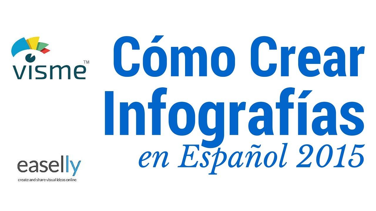 Tutorial Para Hacer Infografías En Español 2015 Con Easelly Y Visme