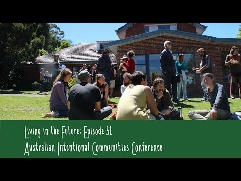 Australian Intentional Communities Conference : Living in the Future(Ecovillages) 51