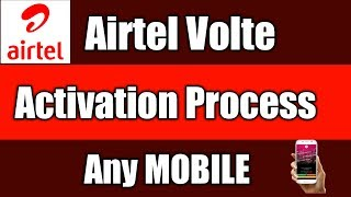 How To Activate Airtel Volte In Any Mobile | Airtel Volte Activation Process