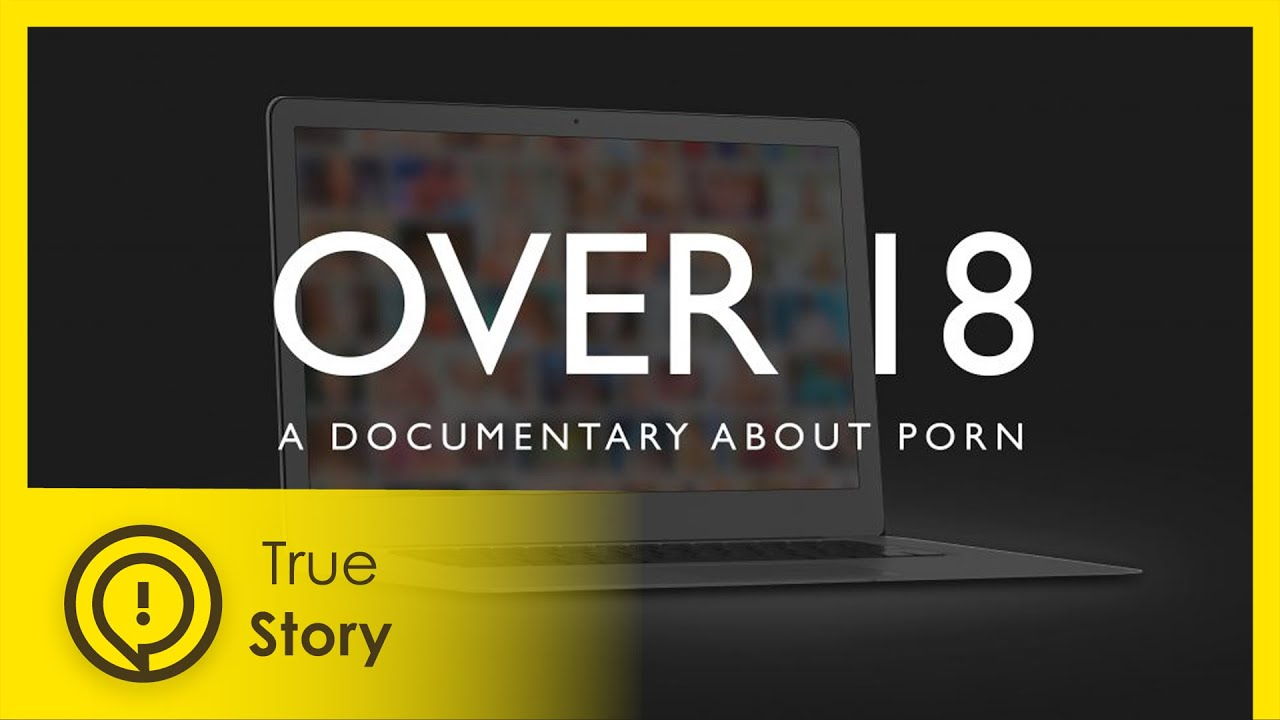 Download Over 18: A Documentary About Pornography - True Story Documentary Channel