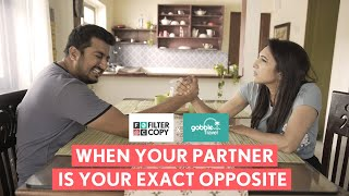 FilterCopy | When Your Partner Is Your Exact Opposite | Ft. Pranay Manchanda and Kriti Vij