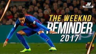 Neymar Jr  REMINDER 2017  Crazy Skills and Goals | HD