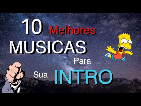 10 Melhores Músicas Para Intro Youtube