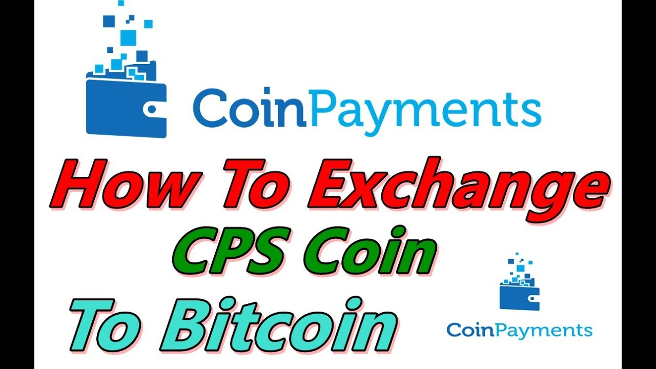coinpayments – CPS Coin Latest Update For Exchange   Hyip